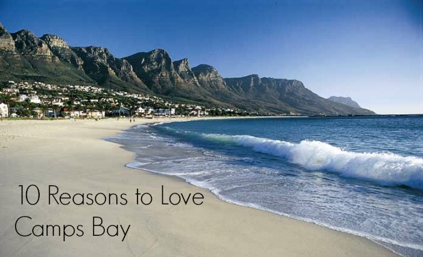 10 Reasons to Love Camps Bay
