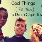 12 Things for Teens to do in Cape Town (That Don't Suck)