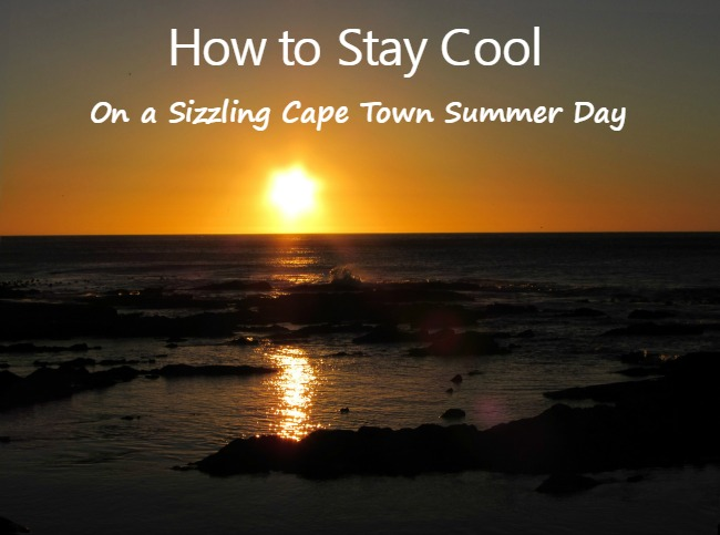 How to Stay Cool During a Hot Cape Town Summer