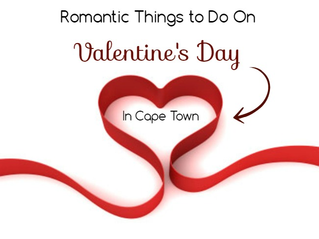Amazingly Romantic Things to do on Valentine's Day in Cape Town