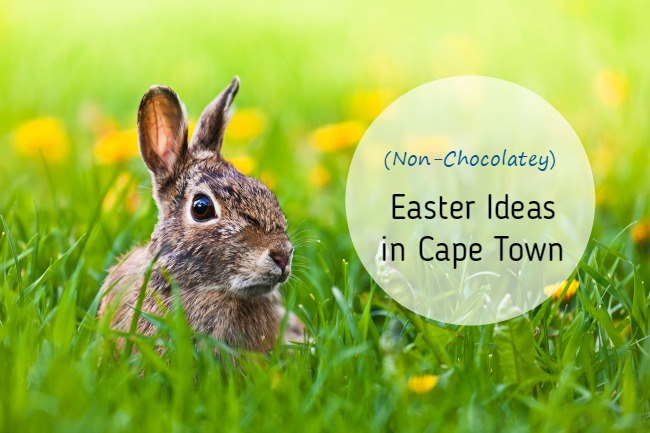 Easter Ideas in Cape Town… That Don't Involve Chocolate