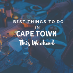Best Things to do in Cape Town This Weekend — 22 – 24 June 2018
