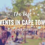 Fun Events To Make The Most of June 2018 in Cape Town
